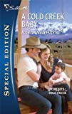 A Cold Creek Baby (Silhouette Special Edition)