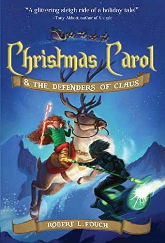 Christmas Carol & the Defenders of Claus (A Christmas Carol Adventure Book 1)