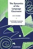 The Dynamics of the Language Classroom, Ian Tudor, 0521776767