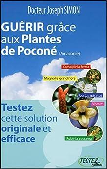 Guérir grâce aux Plantes de Poconé (Amazonie)