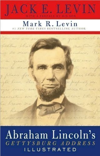 Jack E Levin, Mark R. Levin'sAbraham Lincoln's Gettysburg Address Illustrated [Hardcover](2010)
