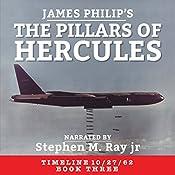 The Pillars of Hercules: Timeline 10/27/62, Book 3   James Philip