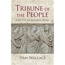 Tribune of the People: A Novel of Ancient Rome