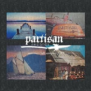 Partisan Records Summer/Fall Sampler 2013