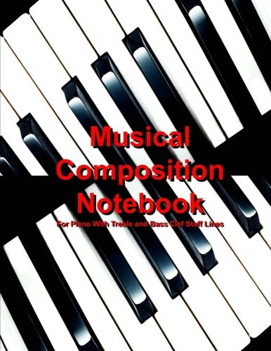 Musical Composition Notebook: For Piano with Treble and Bass Clef Staff Lines pdf