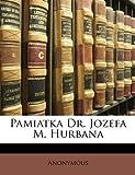 Pamiatka Dr Jozefa M Hurban, Anonymous, 1148858709