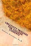 Creativity Triggers for College Students, Edward Glassman, 1460914066