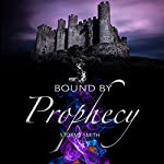 Bound by Prophecy: Bound Series, Book 3 | Stormy Smith
