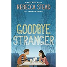 Goodbye Stranger by Rebecca Stead (2015-08-04)