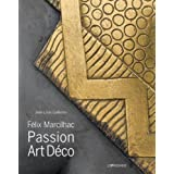 F??lix Marcilhac : Passion Art D??co by Jean-Louis Gaillemin (2014-02-27)