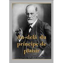 Au-delà du principe de plaisir (French Edition)