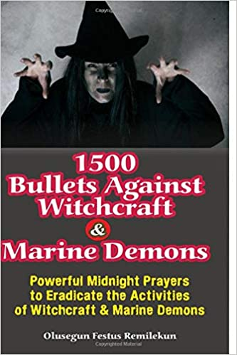 1500 BULLETS AGAINST WITCHCRAFT AND MARINE DEMONS: POWERFUL MIDNIGHT