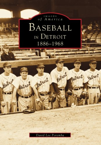 Baseball in Detroit: 1886-1968 (Images of America)