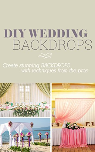 Wedding Decorating Books (DIY Event Decor - Wedding Backdrops: Create wedding backdrops with techniques from the)