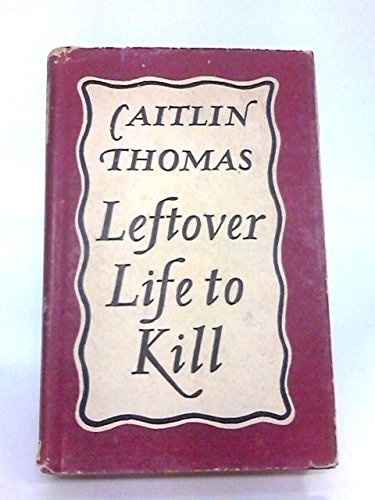 Leftover Life To Kill by Caitlin Thomas