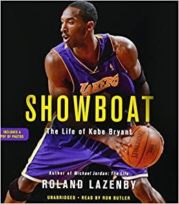 brand new aa560 a0b96 Showboat  The Life of Kobe Bryant  Roland Lazenby, Ron Butler   9781478940418  Amazon.com  Books