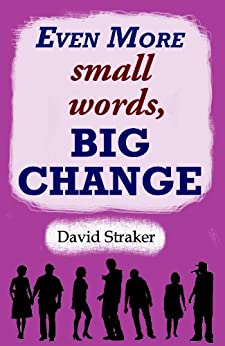 Even More small words, BIG CHANGE (English Edition) por [Straker, David]