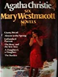 Agatha Christie: Six Mary Westmacott Novels (Giants' Bread / Absent in the Spring / Unfinished Portrait / The Rose and the Yew Tree / A Daughter's a Daughter / The Burden)
