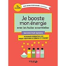 Je booste mon énergie avec les huiles essentielles (MESESSENTIELLES) (French Edition)