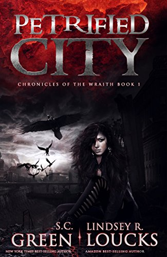 Petrified City (Chronicles of the Wraith Book 1) by [Green, S.C., Loucks, Lindsey R.]