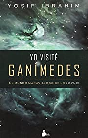 Yo visite Ganimedes (Spanish Edition) by…