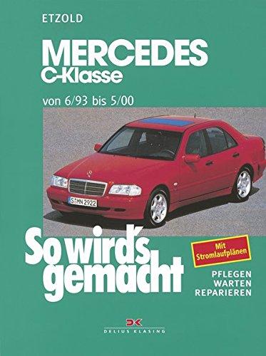 Mercedes C-Klasse W 202 von 6/93 bis 5/00: So wird's gemacht - Band 88