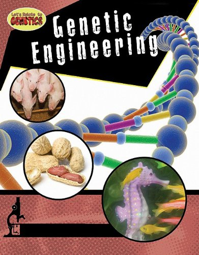 Genetic Engineering (Let's Relate to Genetics)