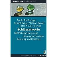 Schlüsselworte: Idiolektische Gesprächsführung in Therapie, Beratung und Coaching
