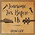 Lonesome Lies Before Us: A Novel Audiobook by Don Lee Narrated by Corey M. Snow