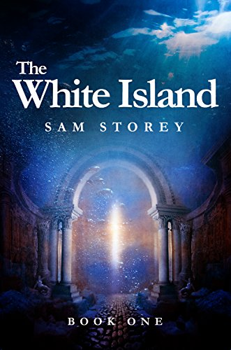 The White Island: Book 1: Courage by [Storey, Sam]