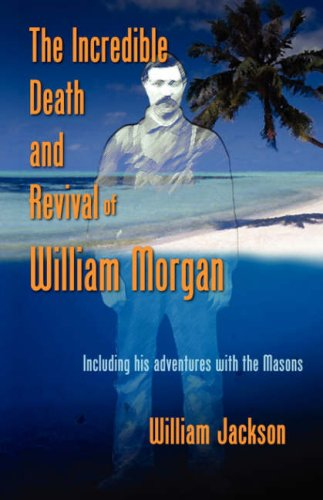 Download The Incredible Death and Revival of William Morgan pdf epub