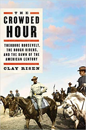 cover image, The Crowded Hour: Theodore Roosevelt, the Rough Riders, and the Dawn of the American Century