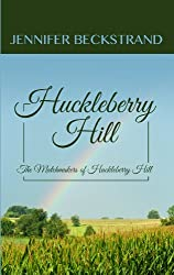 Huckleberry Hill (The Matchmakers of Huckleberry Hill)