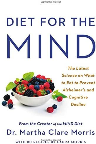 Diet for the MIND: The Latest Science on What to Eat to Prevent Alzheimer's and Cognitive Decline -- From the Creator of the MIND Diet