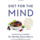 Diät for the MIND: The Latest Science on What to Eat to Prevent Alzheimer's and Cognitive Decline -- From the Creator of the MIND Diet
