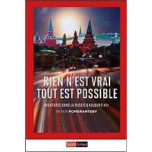 Rien n'est vrai tout est possible: Aventures dans la Russie d'aujourd'hui (French Edition)
