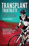 The Transplant Triathlete