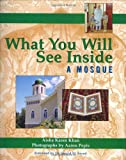 What You Will See Inside a Mosque, Aisha Karen Khan, 1893361608