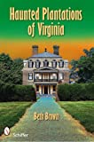 Haunted Plantations of Virginia