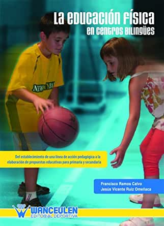 Amazon.com: La Educación Física en centros bilingües (Spanish