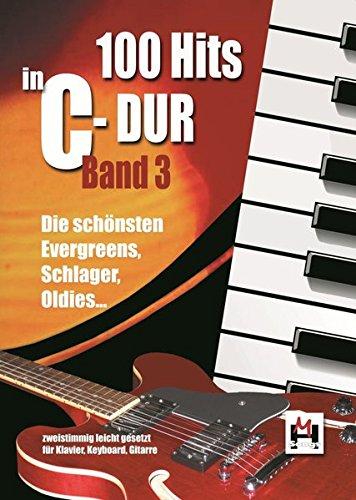 100 Hits In C-Dur: Band 3: Die schönsten Evergreens, Schlager ...