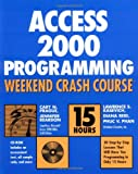 Access 2000 Programming Weekend Crash Course, Cary Prague and Jennifer Reardon, 0764546880