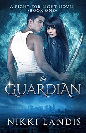 The Guardian: Dark Paranormal Romance (A Fight for Light Novel Book 1)