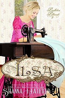 Ilsa: (Sweet Historical Western Romance) (Pendleton Petticoats Book 3) by [Hatfield, Shanna]