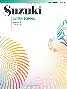 Book Suzuki Guitar School, Vol 6: Guitar Part (Suzuki Guitar School (Pdf))