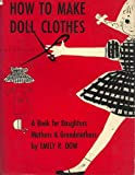 How to Make Doll Clothes, Emily R. Dow, 0698200640