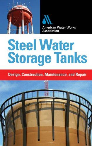 Steel Water Storage Tanks: Design, Construction, Maintenance, and -