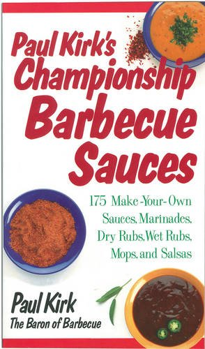 Paul Kirk's Championship Barbecue Sauces: 175 Make-Your-Own Sauces, Marinades, Dry Rubs, Wet Rubs, Mops and Salsas (Non) (Paul Kirk Bbq compare prices)