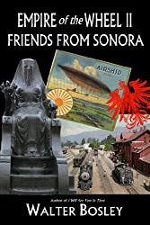Empire of the Wheel II:Friends From Sonora