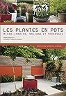 Les plantes en pots : Micro-jardins, balcons et terrasses par Nessmann